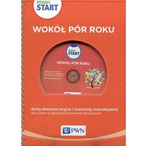 Pewny start Wokół pór roku Karty demonstracyjne i materiały interaktywne z płytą CD - Wydawnictwo Szkolne PWN, praca zbiorowa