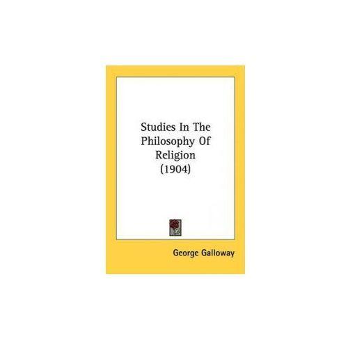 Studies In The Philosophy Of Religion (1904) (9781437121858)