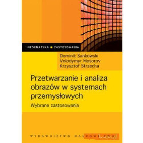 Przetwarzanie i analiza obrazów w systemach przemysłowych (2011)