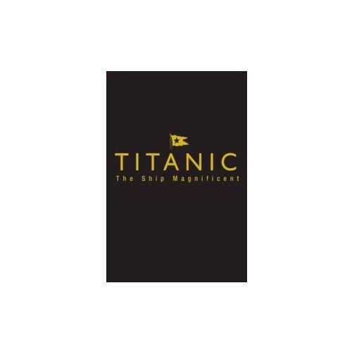Titanic the Ship Magnificent - Slipcase (9780750968331)