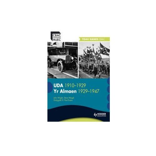 WJEC GCSE History: The USA 1910-1929 and Germany 1929-1947 Welsh Edition (9781444142501)