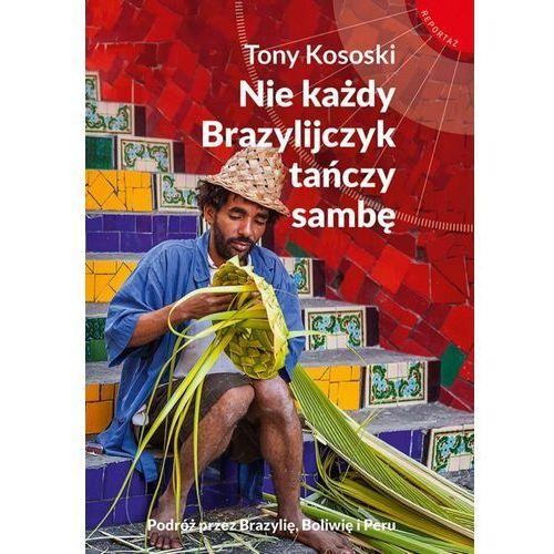 Nie każdy Brazylijczyk tańczy sambę, Tony Kososki
