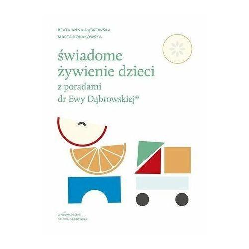 Świadome żywienie dzieci z poradami dr Ewy D. BEATA ANNA DĄBROWSKA (9788327718259)