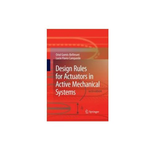 Design Rules for Actuators in Active Mechanical Systems (9781447157564)