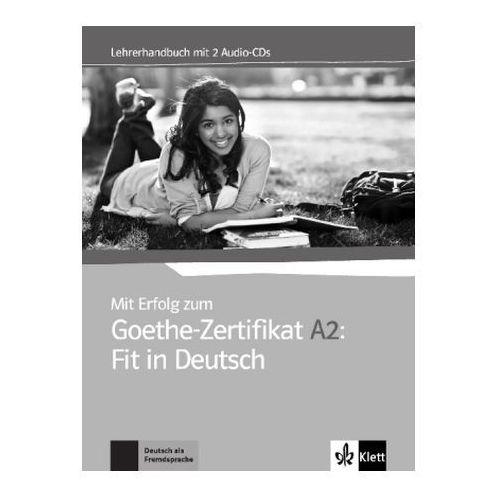 Mit Erfolg zum Goethe-Zertifikat A2: Fit in Deutsch - Lehrerhandbuch + 2 Audio-CDs (2017)