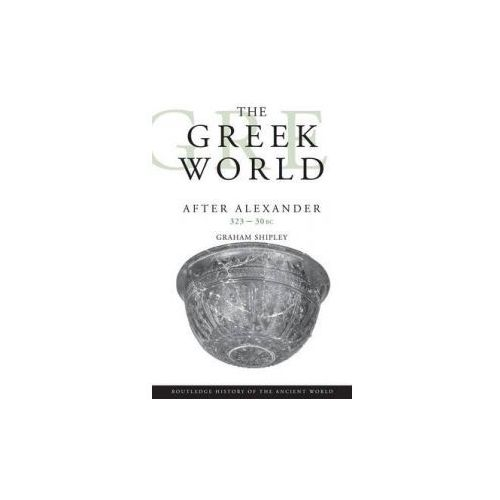 The Greek World After Alexander 323 - - 30 Bc