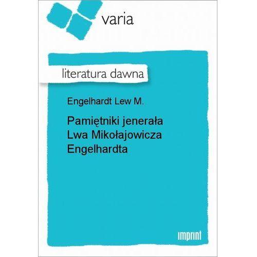 Pamiętniki jenerała Lwa Mikołajowicza Engelhardta - Lew M. Engelhardt (9788327003577)