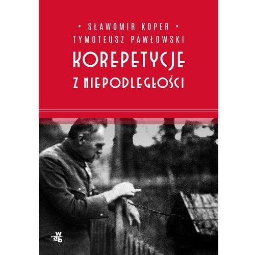 Korepetycje z niepodległości - Sławomir Koper, Tymoteusz Pawłowski (MOBI)