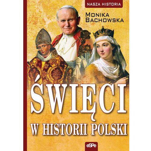 Święci w historii Polski - Wysyłka od 3,99 - porównuj ceny z wysyłką (9788374827133)
