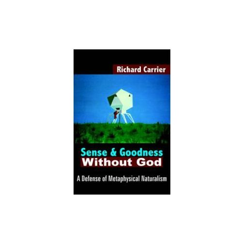Sense and Goodness Without God (9781420802931)