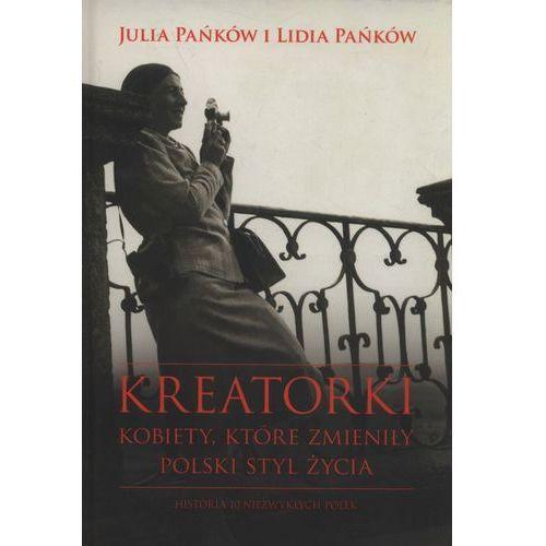 Kreatorki. Kobiety, które zmieniły polski styl życia - Julia Pańków, Lidia Pańków (EPUB) (2018)