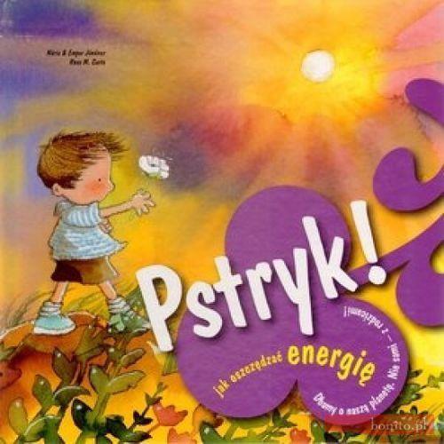 PSTRYK! JAK OSZCZĘDZAĆ ENERGIĘ (9788362400003)