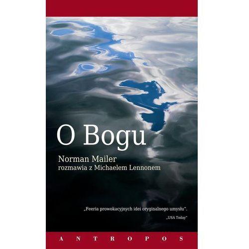 Norman Mailer. O Bogu - Norman Mailer rozmawia z Michaelem Lennonem., książka w oprawie broszurowej