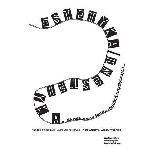 Estetyka / Inestetyka. Współczesne Teorie Działań Artystycznych - Praca zbiorowa (9788323348047)
