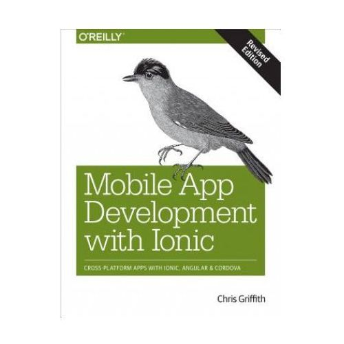 Mobile App Development with Ionic, revised edition