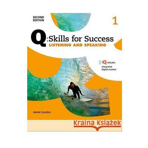 Q Skills for Success: Level 1: Listening & Speaking Student Book with IQ Online, Scanlon, Jaimie