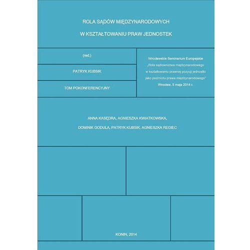 Rola sądów międzynarodowych w kształtowaniu praw jednostek, Patryk Kubsik