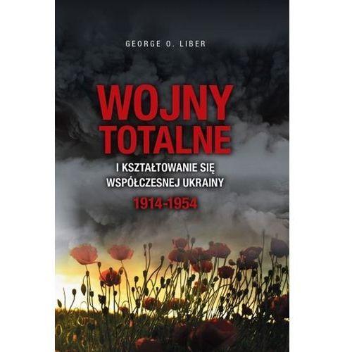 Wojny totalne i kształtowanie się współ. Ukrainy (484 str.)