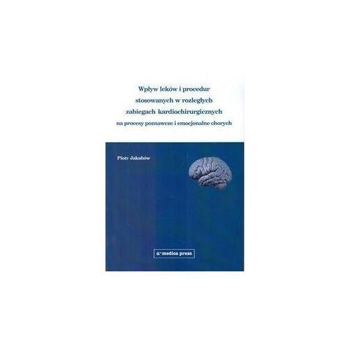 Wpływ leków i procedur stosowanych w rozległych zabiegach kardiochirurgicznych na procesy poznawcze (9788375221497)