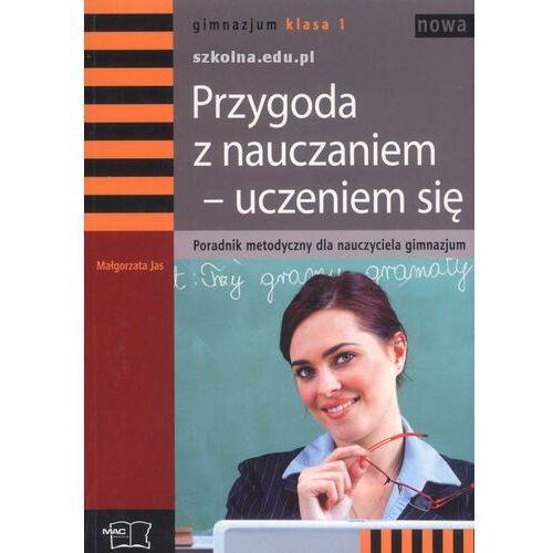 Przygoda z nauczaniem - uczeniem się Poradnik metodyczny Klasa 1 (200 str.)