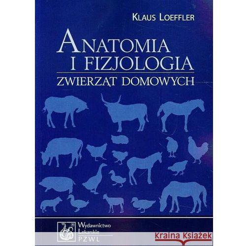 Anatomia i fizjologia zwierząt domowych, Loeffler Klaus