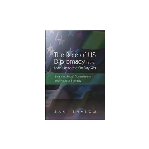Role of US Diplomacy in the Lead-Up to the Six Day War (9781845194680)