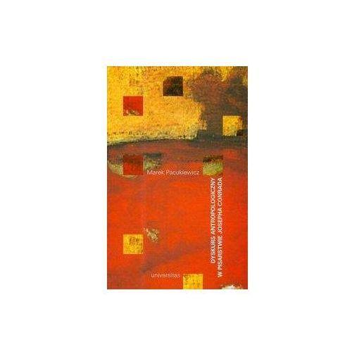Dyskurs antropologiczny w pisarstwie Josepha Conrada - Marek Pacukiewicz (9788324208210)