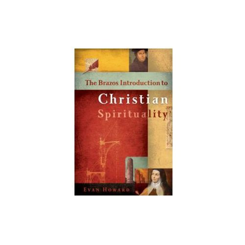 Brazos Introduction to Christian Spirituality (9781587430381)