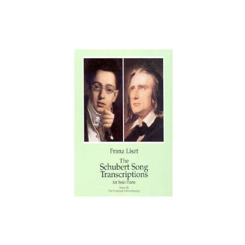The Schubert Song Transcriptions for Solo Piano/Series III: The Complete Schwanengesang (9780486406220)