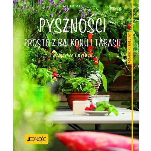 Pyszności prosto z balkonu i tarasu. Warzywa i owoce. Poradnik Rośliny - Joachim Mayer, Joachim Mayer