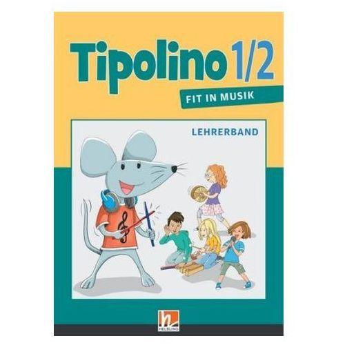 Tipolino 1/2 - Fit in Musik, Ausgabe D - Lehrerband und Audio-CDs Rohrbach, Kurt