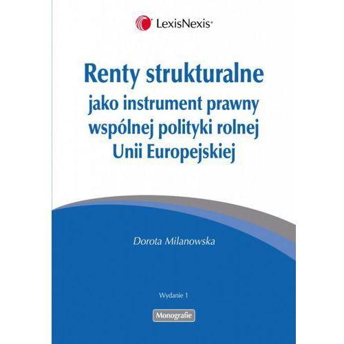Renty strukturalne jako instrument prawny polityki rolnej Unii Europejskiej, LexisNexis