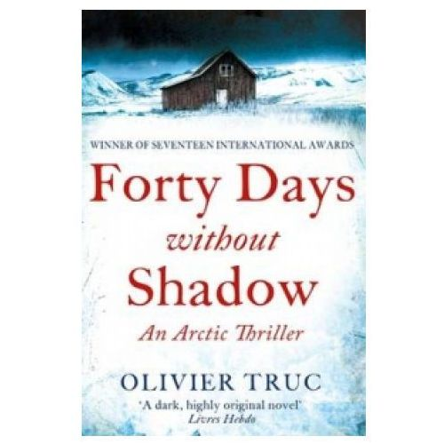Forty Days Without Shadow, Truc, Olivier