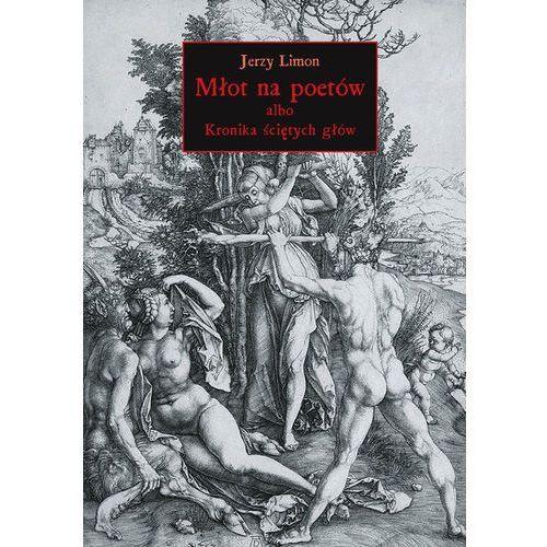 Młot na poetów albo Kronika Ściętych Głów - Dostępne od: 2014-11-17, oprawa twarda