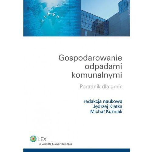 Gospodarowanie odpadami komunalnymi. Poradnik dla gmin (248 str.)