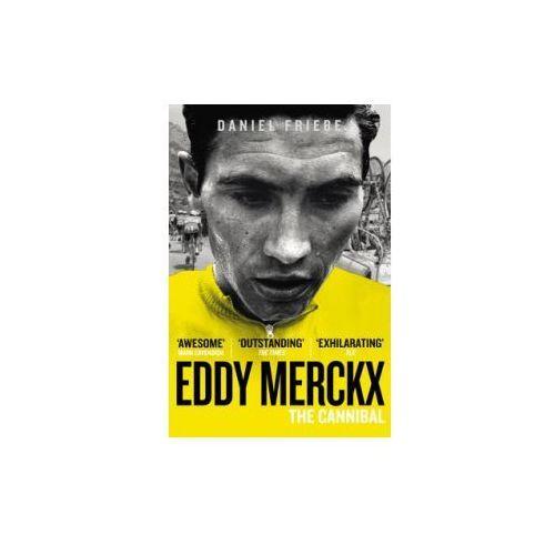 Eddy Merckx: The Cannibal, Friebe, Daniel