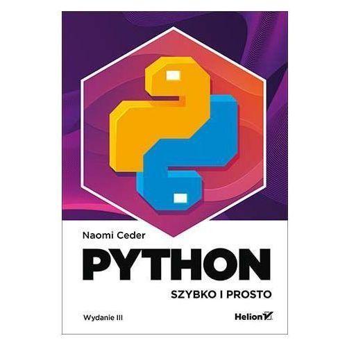 Python. Szybko i prosto. Wydanie III - Naomi Ceder (9788328337718)