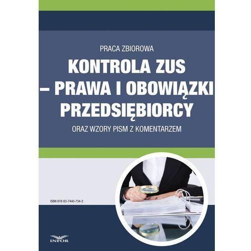 Kontrola ZUS - prawa i obowiązki przedsiębiorcy oraz wzory pism z komentarzem, praca zbiorowa