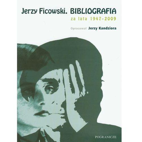 Jerzy Ficowski Bibliografia za lata 1947-2009 (122 str.)