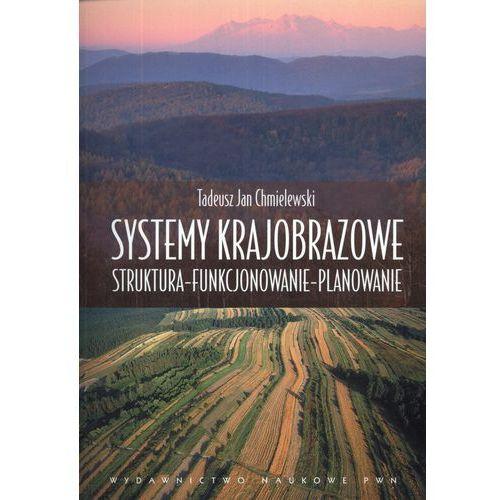 Systemy krajobrazowe Struktura – funkcjonowanie – planowanie, PWN