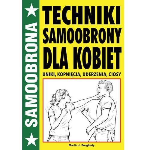 TECHNIKI SAMOOBRONY DLA KOBIET - Martin J. Dougherty (48 str.)