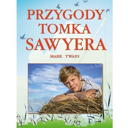 PRZYGODY TOMKA SAWYERA - Mark Twain OD 24,99zł DARMOWA DOSTAWA KIOSK RUCHU, Arti