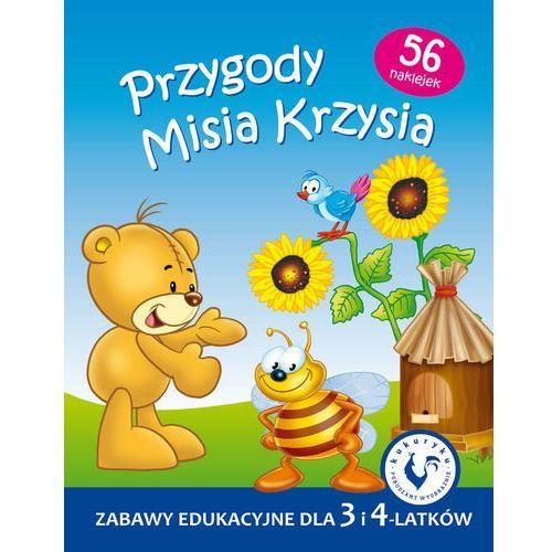 Przygody Misia Krzysia. Zabawy edukacyjne dla 3 i 4 latków, Pogorzelska (Oprac.), Julia