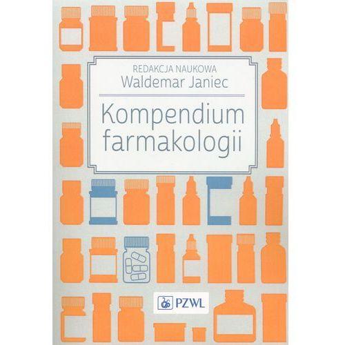 Kompendium farmakologii - Wysyłka od 3,99 - porównuj ceny z wysyłką (9788320049527)