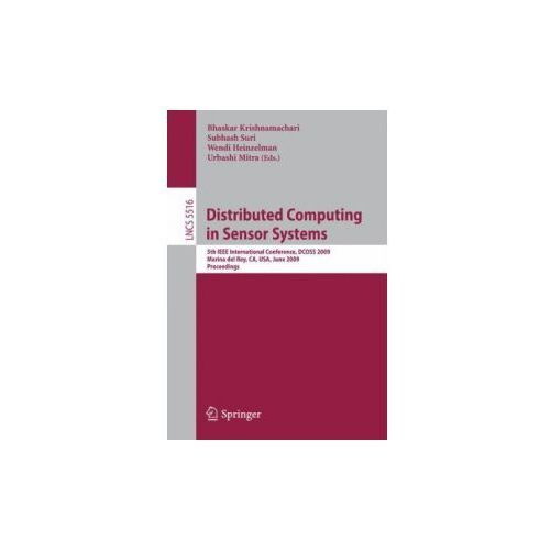 Distributed Computing In Sensor Systems: 5Th Ieee International Conference, Dcoss 2009, Marina Del Rey, Ca, Usa, June 8-10, 2009, Proceedings - Isbn:9783642020841 - image 2