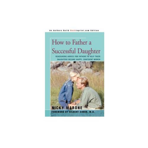 How to Father a Successful Daughter (9780595431618)