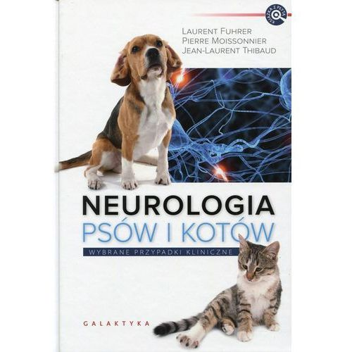 Neurologia psów i kotów wybrane przypadki kliniczne, praca zbiorowa