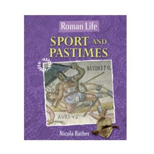 Roman Life: Sport and Pastimes (9780750288675)
