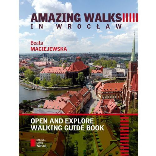 Amazing walks in Wrocław - Wysyłka od 3,99 - porównuj ceny z wysyłką (368 str.)