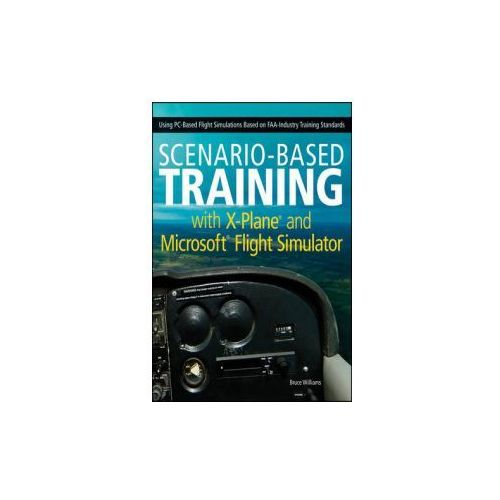 Scenario-based Training with X-Plane and Microsoft Flight Si (9781118105023)